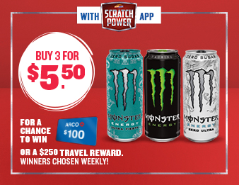 Power Up & Win Big, Three Monster Energy drinks for $5.50 with the Scratch Power app. Buy for a chance to win a $100 ARCO gift card or $250 Travel Reward.