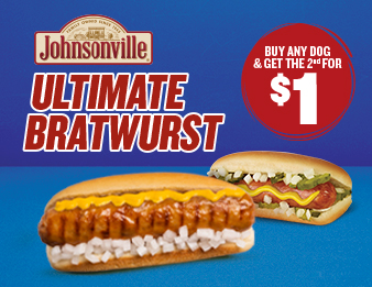 Better, Best, Ultimate, A juicy Johnsonville Ultimate Bratwurst with mustard and onion next to a second hot dog. Buy any dog and get the 2nd for $1.